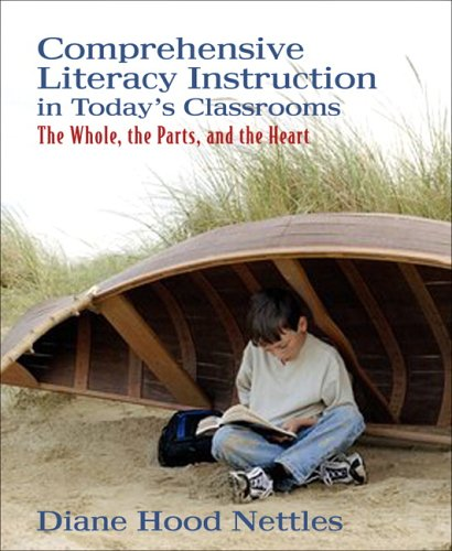 Comprehensive Literacy Instruction in Today's Classrooms The Whole, the Parts, and the Heart  2006 edition cover