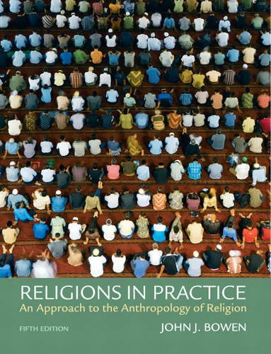 Religions in Practice An Approach to the Anthropology of Religion 5th 2011 edition cover