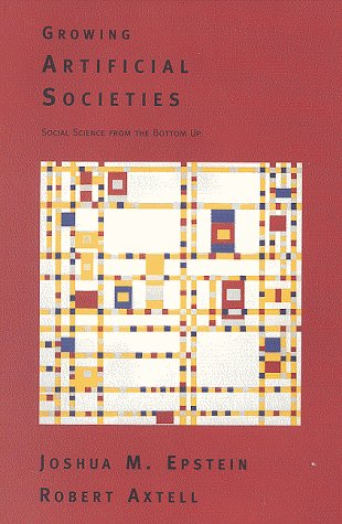 Growing Artificial Societies Social Science from the Bottom Up  1996 9780262550253 Front Cover