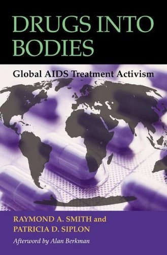Drugs into Bodies Global AIDS Treatment Activism  2006 9780275983253 Front Cover