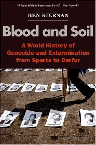 Blood and Soil A World History of Genocide and Extermination from Sparta to Darfur  2009 edition cover