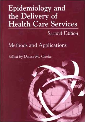 Epidemiology and the Delivery of Health Care Services Methods and Applications 2nd 2001 (Revised) 9780306465253 Front Cover