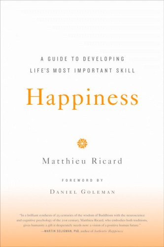 Happiness A Guide to Developing Life's Most Important Skill N/A edition cover