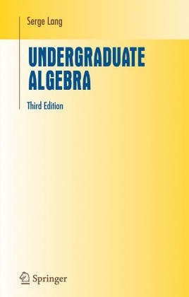 Undergraduate Algebra  3rd 2005 (Revised) edition cover