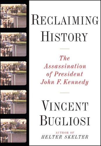 Reclaiming History The Assassination of President John F. Kennedy  2007 9780393045253 Front Cover