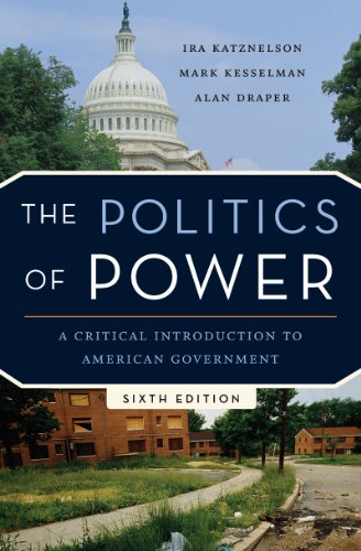 Politics of Power A Critical Introduction to American Government 6th 2011 edition cover