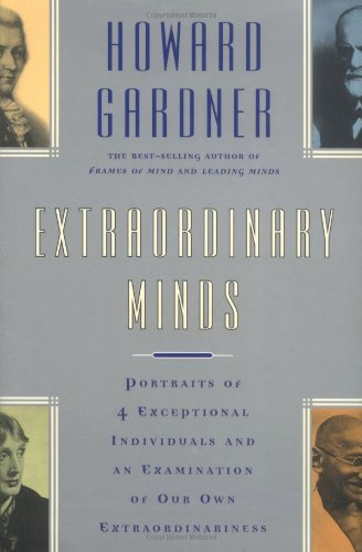 Extraordinary Minds Portraits of 4 Exceptional Individuals and an Examination of Our Own Extraordinariness Revised edition cover