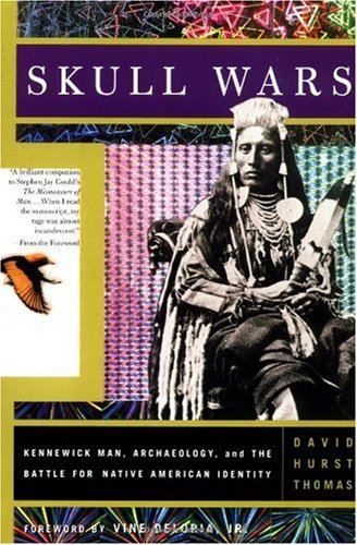 Skull Wars Kennewick Man, Archaeology, and the Battle for Native American Identity  2000 edition cover