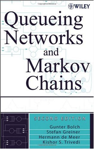 Queueing Networks and Markov Chains Modeling and Performance Evaluation with Computer Science Applications 2nd 2006 (Revised) 9780471565253 Front Cover