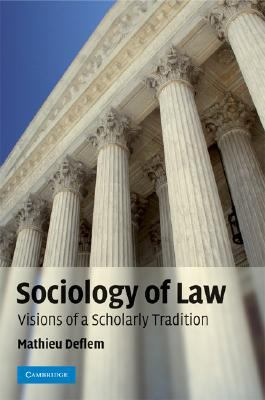 Sociology of Law Visions of a Scholarly Tradition  2008 9780521857253 Front Cover