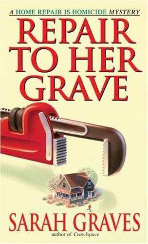 Repair to Her Grave A Home Repair Is Homicide Mystery  2001 9780553582253 Front Cover