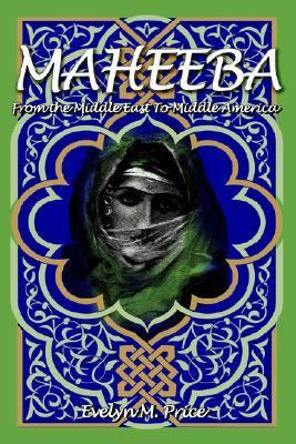 Maheeba From the Middle East to Middle America N/A 9780595315253 Front Cover
