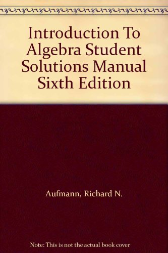 Introduction to Algebra Student Solutions Manual : Used with ... Aufmann-Introductory Algebra: An Applied Approach 6th 2003 (Student Manual, Study Guide, etc.) 9780618203253 Front Cover