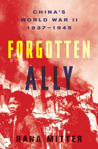 Forgotten Ally China's World War II, 1937-1945  2013 edition cover