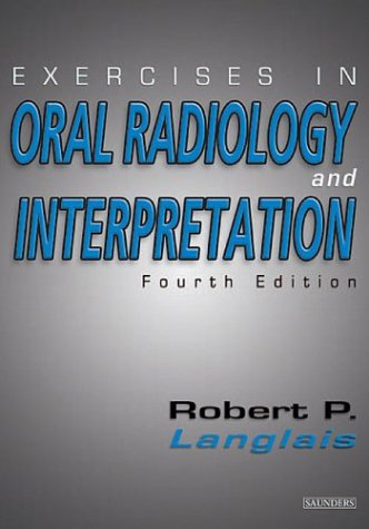 Exercises in Oral Radiology and Interpretation  4th 2003 (Revised) edition cover