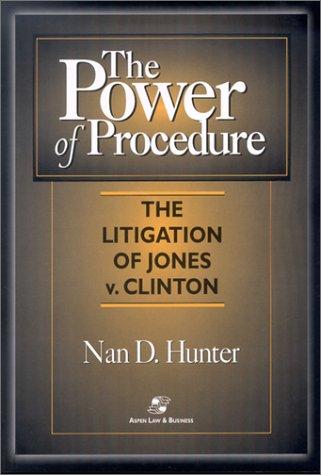 Power of Procedure The Litigation of Jones vs. Clinton  2002 edition cover