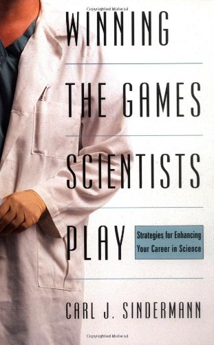 Winning the Games Scientists Play Strategies for Enhancing Your Career in Science  2001 (Revised) edition cover