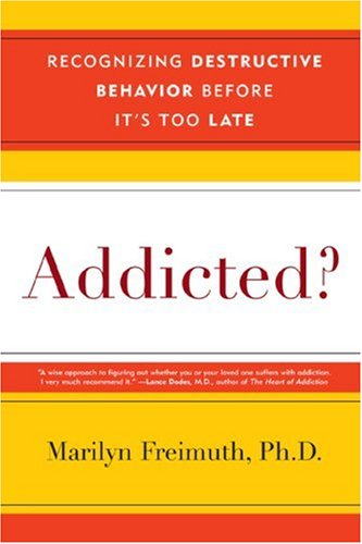 Addicted? Recognizing Destructive Behaviors Before It's Too Late  2008 edition cover
