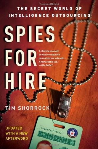 Spies for Hire The Secret World of Intelligence Outsourcing  2008 edition cover