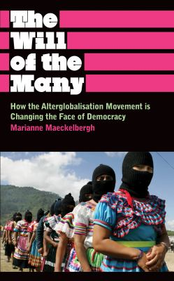 Will of the Many How the Alterglobalisation Movement Is Changing the Face of Democracy  2009 edition cover