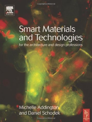 Smart Materials and Technologies For the Architecture and Design Professions  2004 edition cover