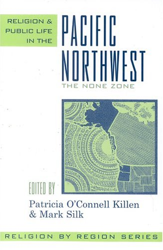 Religion and Public Life in the Pacific Northwest The None Zone  2004 edition cover