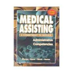 Medical Assisting : A Commitment to Service: Administrative Competencies 1st 2002 9780763813253 Front Cover
