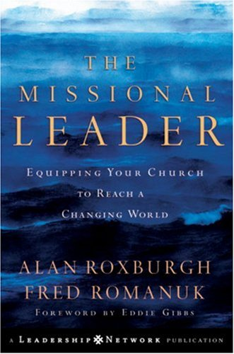 Missional Leader Equipping Your Church to Reach a Changing World  2006 edition cover