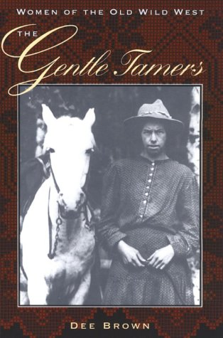 Gentle Tamers Women of the Old Wild West  1968 edition cover