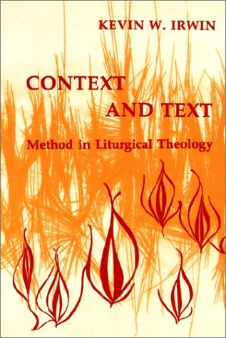 Context and Text Method in Liturgical Theology N/A 9780814661253 Front Cover