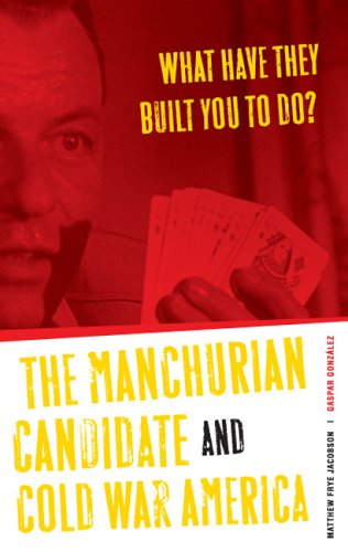 What Have They Built You to Do? The Manchurian Candidate and Cold War America  2006 edition cover