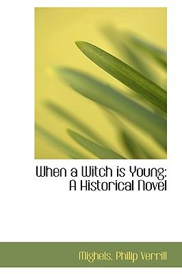 When a Witch Is Young : A Historical Novel N/A 9781113497253 Front Cover
