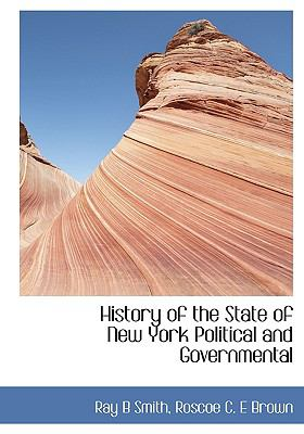 History of the State of New York Political and Governmental N/A 9781113765253 Front Cover
