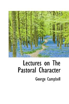 Lectures on the Pastoral Character N/A 9781115042253 Front Cover