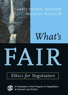 What's Fair Ethics for Negotiators  2004 9781118009253 Front Cover
