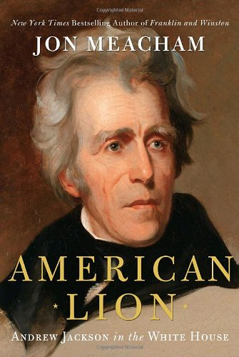 American Lion Andrew Jackson in the White House  2008 9781400063253 Front Cover