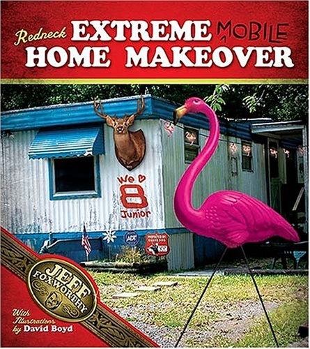 Redneck Extreme Mobile Home Makeover   2005 9781401602253 Front Cover