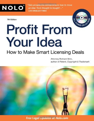 Profit from Your Idea How to Make Smart Licensing Deals 7th 2010 (Revised) edition cover