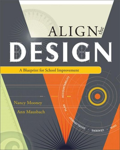 Align the Design A Blueprint for School Improvement  2008 edition cover