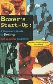 Boxer's Start-up: A Beginner's Guide to Boxing  2008 edition cover