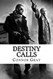 Destiny Calls  N/A 9781483965253 Front Cover