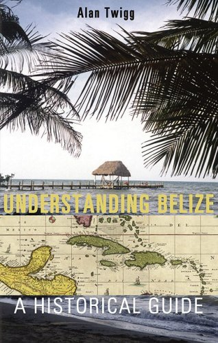 Understanding Belize A Historical Guide  2006 (Unabridged) edition cover