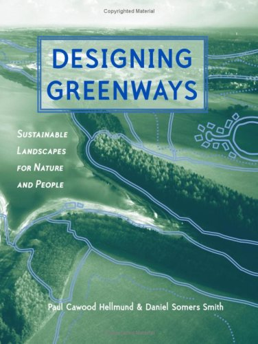 Designing Greenways Sustainable Landscapes for Nature and People 2nd 2006 edition cover