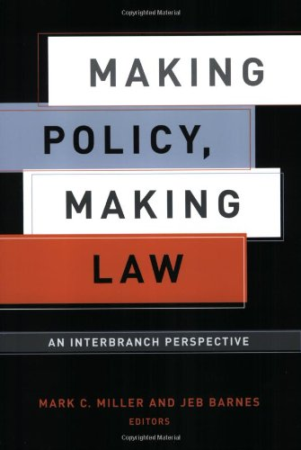 Making Policy, Making Law An Interbranch Perspective  2005 9781589010253 Front Cover