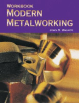 Modern Metalworking  9th 2004 (Teachers Edition, Instructors Manual, etc.) edition cover