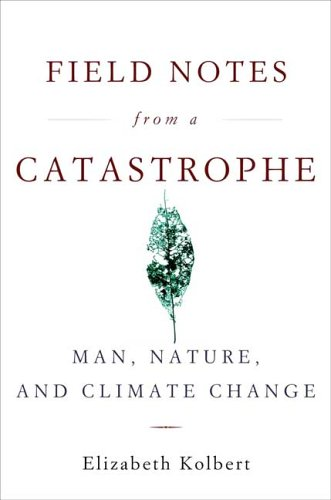 Field Notes from a Catastrophe Man, Nature, and Climate Change  2006 edition cover