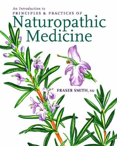 Introduction to Principles and Practices of Naturopathic Medicine   2008 9781897025253 Front Cover
