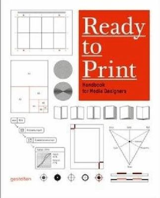 Ready to Print Handbookfor Media Designers  2011 9783899553253 Front Cover