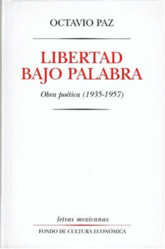 Libertad Bajo Palabra Obras Poetica, 1935-1957 2nd 1960 edition cover