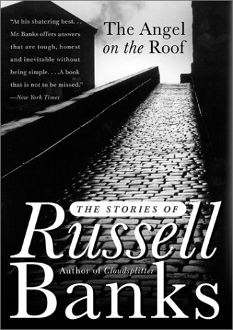 Angel on the Roof The Stories of Russell Banks N/A edition cover